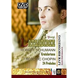 """Giorgi Latsabidze in Concert: Chopin's 24 Preludes; Schumann's """"Kreisleriana."""""""