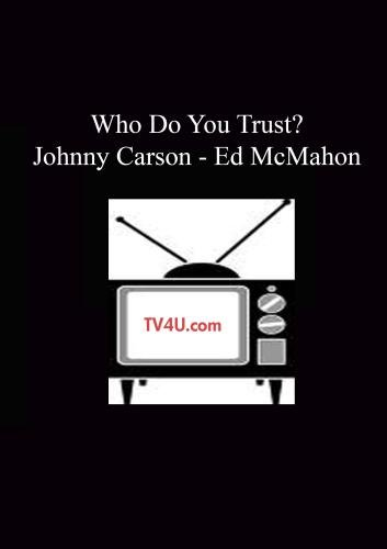 Who Do You Trust? - Johnny Carson - Ed McMahon