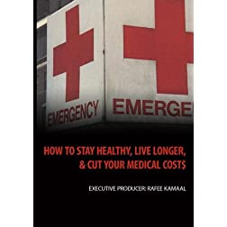 How To Stay Healthy, Live Longer, And Cut Your Medical Cost