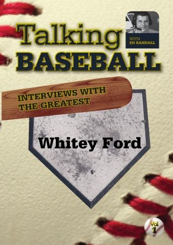 Talking Baseball with Ed Randall - New York Yankees - Whitey Ford  Vol.1