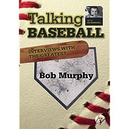 Talking Baseball with Ed Randall - New York Mets - Bob Murphy Vol. 1