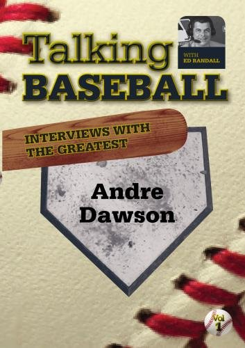 Talking Baseball with Ed Randall - Chicago Cubs - Andre Dawson Vol.1