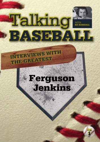 Talking Baseball with Ed Randall - Chicago Cubs - Ferguson Jenkins Vol.1