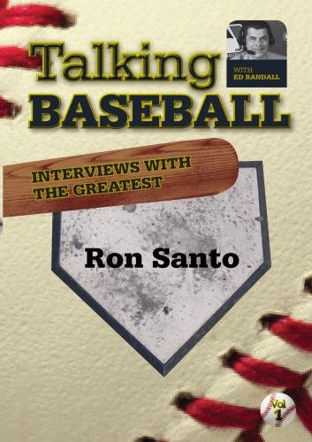 Talking Baseball with Ed Randall - Chicago Cubs - Ron Santo Vol.1