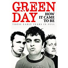 Green Day-How It Came to Be-Those Early Years in Full