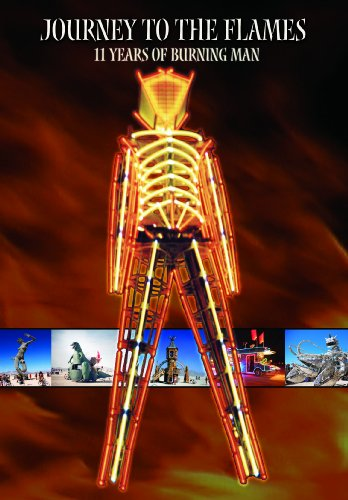 Journey to the Flames - 11 Years of Burning Man