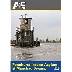 Pennhurst Insane Asylum & Manchac Swamp
