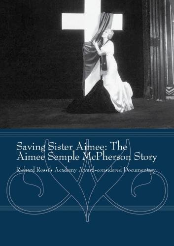 Saving Sister Aimee: The Aimee Semple McPherson Story
