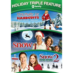 Holiday Triple Feature: Holiday in Handcuffs/ Snow/ Snow 2