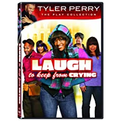 Laugh to Keep From Crying: The Play