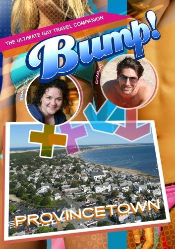Bump-The Ultimate Gay Travel Companion Provincetown