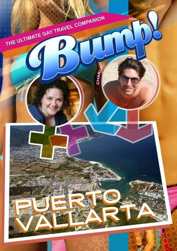 Bump-The Ultimate Gay Travel Companion Puerto Vallarta