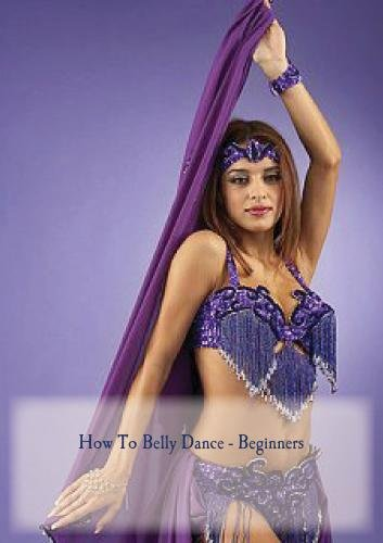 How To Belly Dance - Beginners