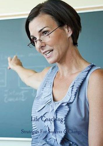 Life Coaching - Strategies For Success & Change