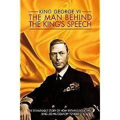 King Geoge VI: The Man Behind the King Speech