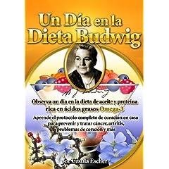 Un Di�a en la Dieta-Budwig-protocolo-cancer - Aprende el protocolo completo de curacion en casa para prevenir y tratar cancer, artritis, problemas de corazon y mas (Subti�tulos en Espanol)