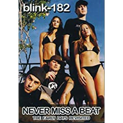 Blink 182-Never Miss a Beat-Early Days Revisited