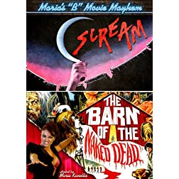 Maria's B-Movie Mayhem (Scream / Barn of Naked Dead)