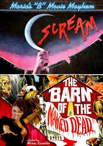 Maria's B-Movie Mayhem (Scream / Barn of Naked Dead)