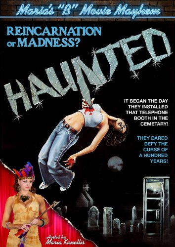Maria's B-Movie Mayhem: Haunted