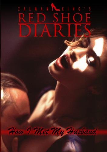 Zalman King's Red Shoe Diaries Movie #6: How I Met My Husband