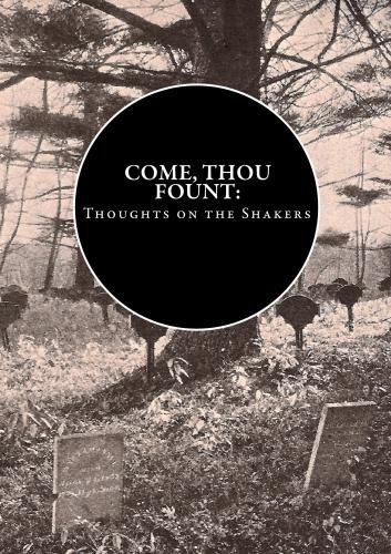 Come, Thou Fount: Thoughts on the Shakers