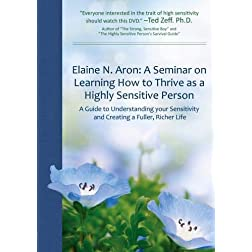 Elaine Aron: A Seminar on Learning How to Thrive as a Highly Sensitive Person.
