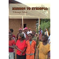 Mission to Ethiopia: Tikempt Ishet
