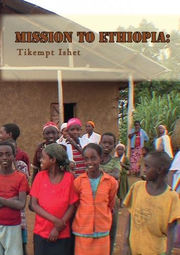 Mission to Ethiopia: Tikempt Ishet