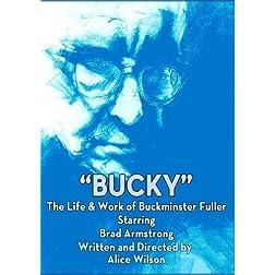 BUCKY: The Life and Work of R. Buckminster Fuller
