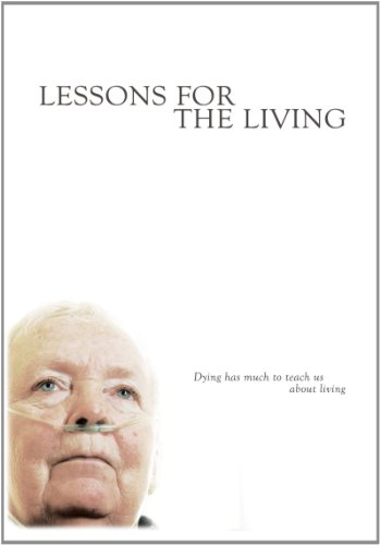 Lessons for the Living (55 Minute Version)