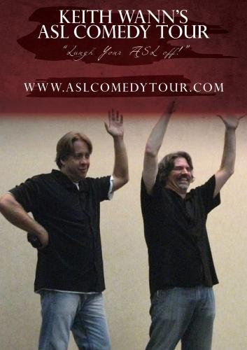 Keith Wann's ASL (Sign Language) Comedy Tour