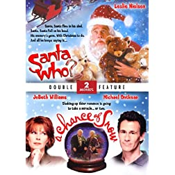 Santa Who? & Chance of Snow - Double Feature