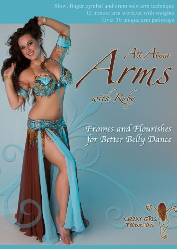 All About Arms: Frames and Flourishes for Better Belly Dance