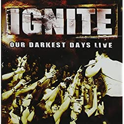 Ignite: Our Darkest Days Live