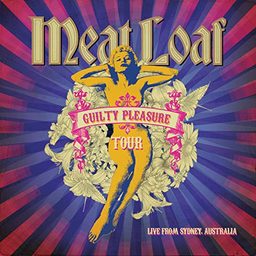 Meatloaf: Guilty Pleasures Tour, Live From Sydney