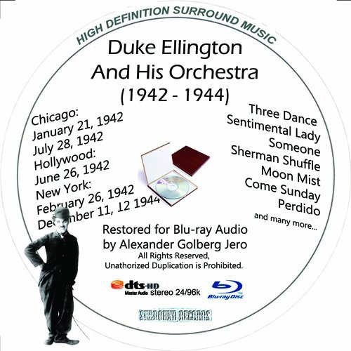 Duke Ellington And His Famouse Orchestra (1942 - 1944) Restored for Blu-ray Audio