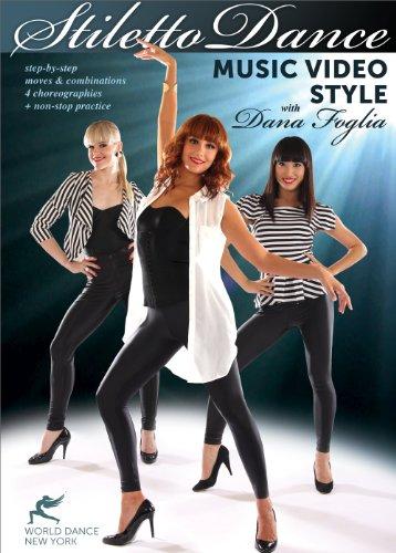 Stiletto Dance - Music Video Style, with Dana Foglia