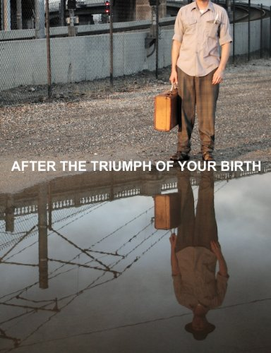 After the Triumph of Your Birth [Blu-ray]