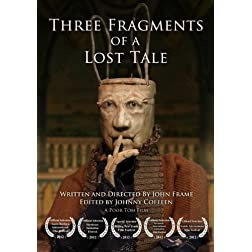 Three Fragments of a Lost Tale