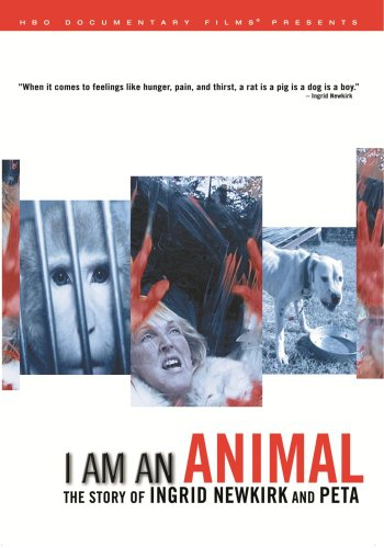 I Am an Animal: Story of Ingrid Newkirk & Peta