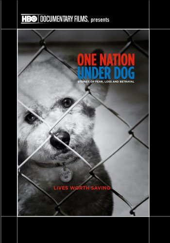 One Nation Under Dog: Stories of Fear Loss & Betra