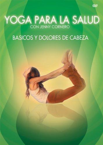 Yoga Para La Salud: Basicos Y Delores De Cabezas 2