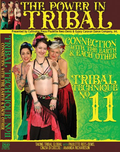 Paulette Rees-Denis and Gypsy Caravan's Tribal Technique #11--The Power in Tribal -- Connection with the Earth and Each Other!