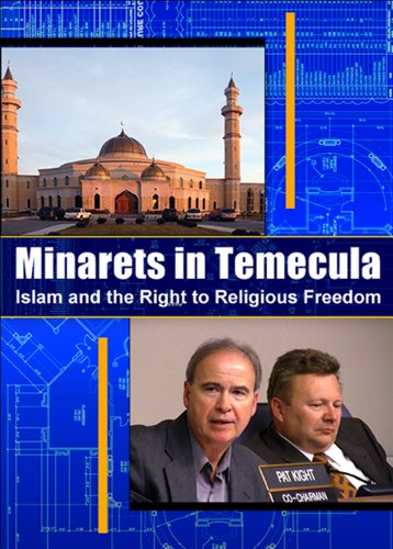Minarets of Temecula: Islam and the Right to Religious Frredom.