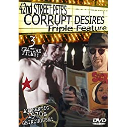 42nd Street Pete's Corrupt Desires Grindhouse Triple Feature
