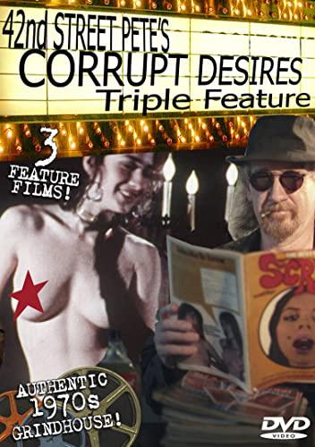 42nd Street Pete's Corrupt Desires Grindhouse Triple Feature