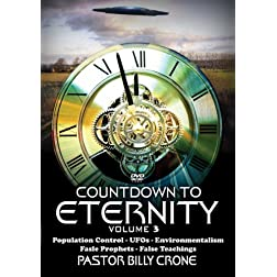 Countdown To Eternity #3 - False Religions, Mother Earth Worship, Food Control, UFO's Aliens - 2-DVD Set