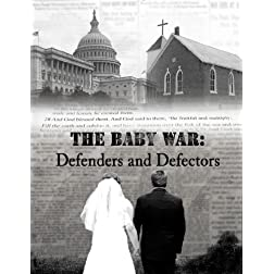 The Baby War: Defenders and Defectors
