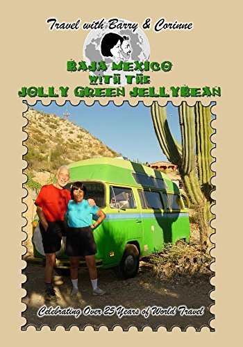 Travel with Barry & Corinne - Baja Mexico with the Jolly Green Jellybean